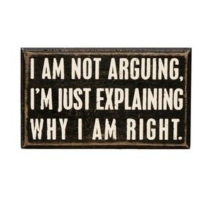 Not Arguing in A Classic Black Wooden Box Sign